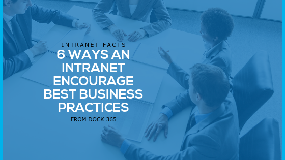 6 WAYS AN INTRANET ENCOURAGE BEST BUSINESS PRACTICES