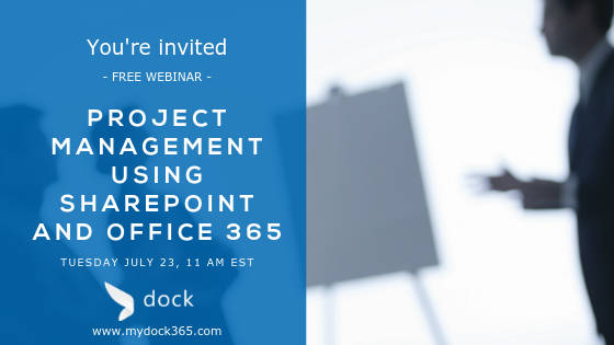 Dock 365 Webinar - Project Management Using SharePoint And Office 365
